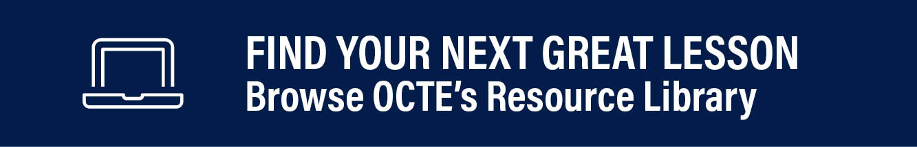 Find your next great resource. Click to browse OCTE's online resources library